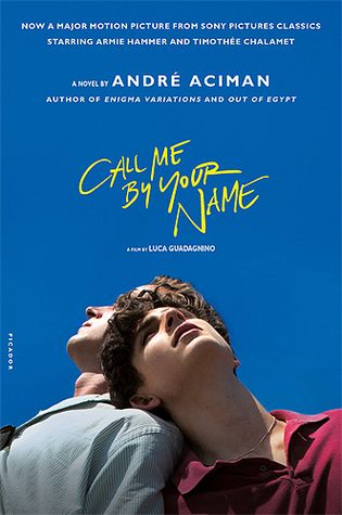 """""""Call me by your name"""", by Andre Aciman - Call Me by Your Name is the story of a sudden and powerful romance that blossoms between an adolescent boy and a summer guest at his parents' cliffside mansion on the Italian Riviera. Each is unprepared for the consequences of their attraction, when, during the restless summer weeks, unrelenting currents of obsession, fascination, and desire intensify their passion and test the charged ground between them."""