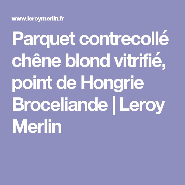 Top Parquet Point De Hongrie Leroy Merlin. Top Parquet Point De  KU63