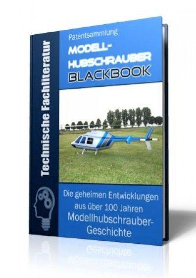 Die geheimen Entwicklungen aus über 100 Jahren Modellflugzeug-Geschichte im Modellhubschrauber - Blackbook auf 427 Seiten gnadenlos aufgedeckt! Ausgabe mit Leseprobe.