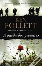 Trilogia o Século - 1º Volume A Queda dos gigantes - Ken Follett Um verdadeiro passeio literário em toda a história do Século XX.