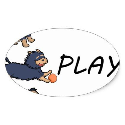 #Dog Yorkshire Terrier WAKE PLAY STRAY Oval Sticker - #yorkshire #terrier #puppy #terriers #dog #dogs #pet #pets #cute #yorkshireterrier
