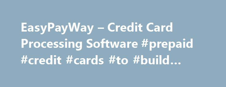 EasyPayWay – Credit Card Processing Software #prepaid #credit #cards #to #build #credit http://poland.remmont.com/easypayway-credit-card-processing-software-prepaid-credit-cards-to-build-credit/  #easy credit card # Mastercard Maestro Maestro refers to MasterCard International's leading debit brand offering over 540 million cardholders convenient and highly reliable and secure access to their deposit and current accounts in more than 100 countries across the globe. By accepting Maestro you…
