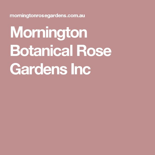 Mornington Botanical Rose Gardens Inc