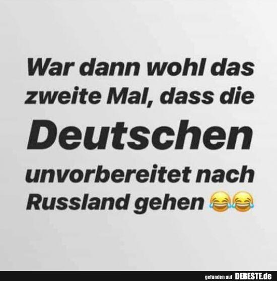 War dann wohl das zweite Mal, dass die Deutschen…..