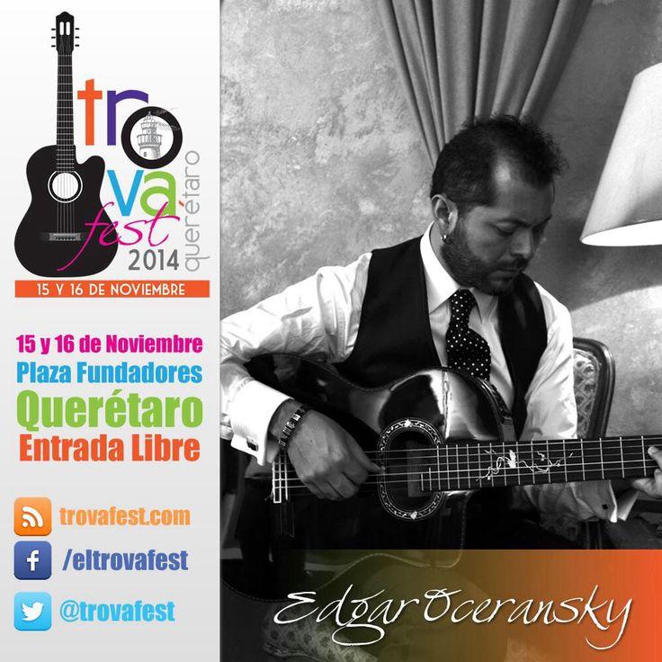Edgar Oceransky en Trova Fest 2014 | 15 y 16 de Noviembre 2014, Querétaro, México.  Edgar Oceranky estará en el trova fest 2014 en Querétaro, México. Quieres saber cuando se presenta?  Visita el sitio Oficial: http://www.trovafest.com  En Twitter sigue a @trovafest    Dónde puedes encontrar la discografía y sus próximos conciertos?  Visita su página web: http://edgaroceransky.com/eo/   Síguelo en Twitter: @EdgarOceransky   Síguelo en Facebook: https://www.facebook.com/eoceransky