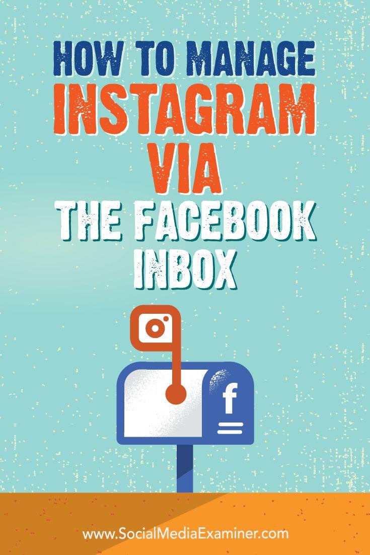 How to Manage Instagram via the Facebook Inbox by Jenn Herman on Social Media Examiner.