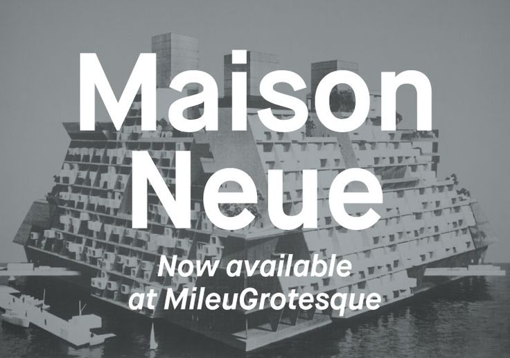 Maison Neue by MilieuGrotesque