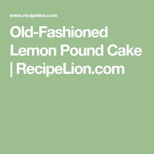 Old-Fashioned Lemon Pound Cake | RecipeLion.com