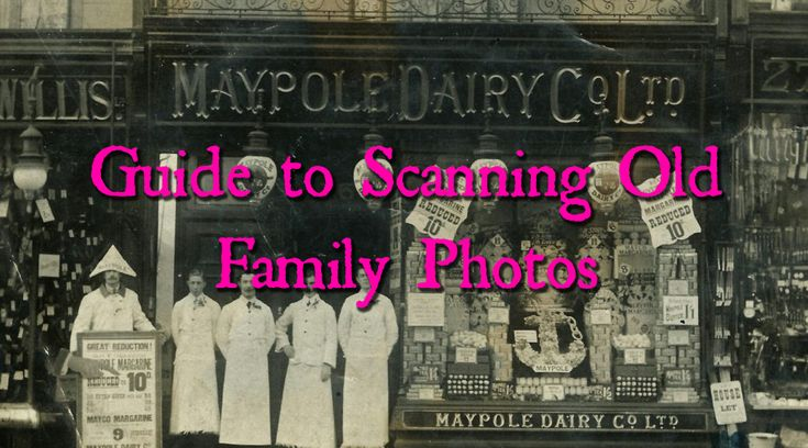 GUIDE TO SCANNING OLD FAMILY PHOTOS - Ancestry Family Tree Tips Genealogy Ancestry.com Collection Hints Heritage Research Photos Photographs Restoration