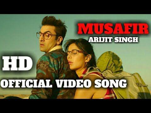Musafir full video song || jagga jasoos || ranbir kapoor || katrina kaif || Arijit singh - Video Tubez