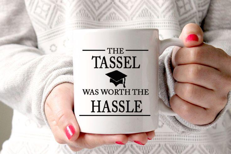 Tassel Was Worth the Hassle Coffee Mug, Graduation Gift