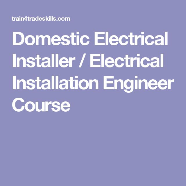 Domestic Electrical Installer / Electrical Installation Engineer Course