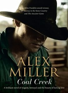 Front cover of Alex Miller's new book 'Coal Creek'