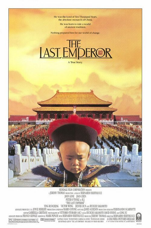 The Last Emperor (1987) Good movie. Recounting the last years of China's Ching Dynasty through flashbacks and flash-forwards, this Oscar-winning epic charts the life of Pu Yi -- who ascended the throne at age 3 -- from coddled aristocrat to enlightened insurgent to ordinary citizen. The lavish drama collected nine Academy Awards, including Best Picture. John Lone, Joan Chen, Peter O'Toole...2a
