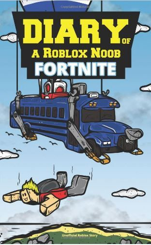 Diary of a Roblox Noob: Fortnite Paperback – July 4, 2018 by
