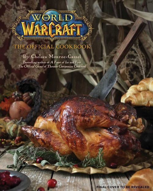 World of Warcraft: The Official Cookbook http://geekxgirls.com/article.php?ID=7042