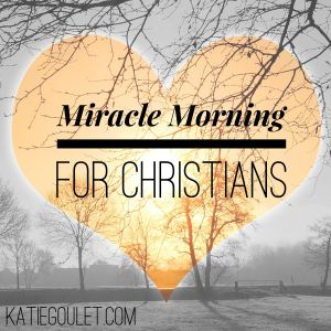 Miracle Morning routine for Christians.