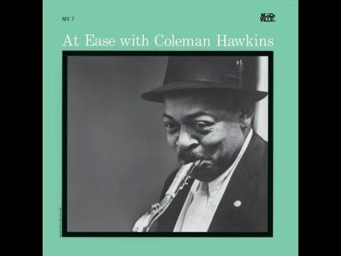 Coleman Hawkins - At Ease With Coleman Hawkins (Full Album) - YouTube