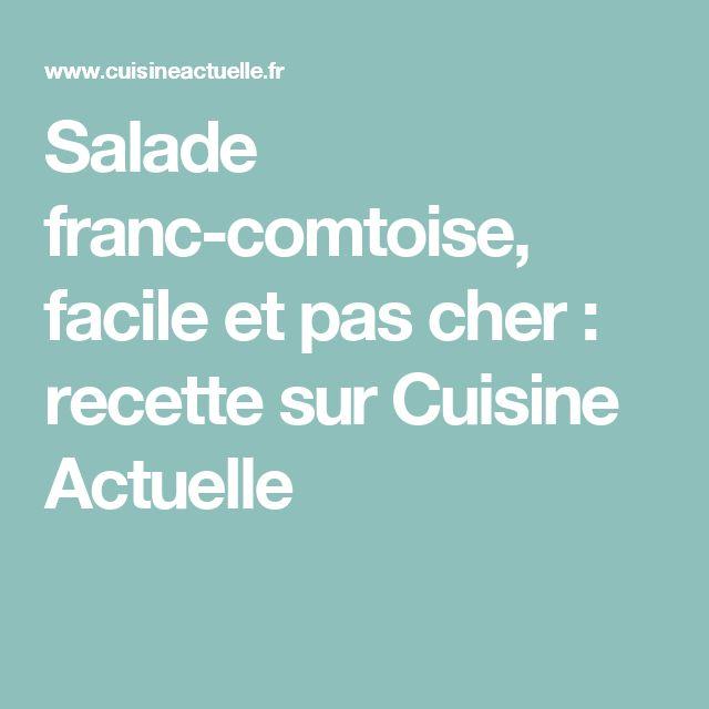 Salade franc-comtoise, facile et pas cher : recette sur Cuisine Actuelle