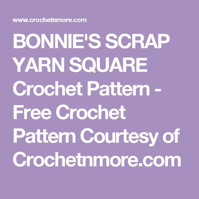 BONNIE'S SCRAP YARN SQUARE Crochet Pattern - Free Crochet Pattern Courtesy of Crochetnmore.com