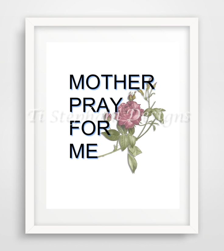 Mother Pray For Me Print, Printable, Easy Prints, Downloadable Art, Wall Art, Wall Decor, Instant Downloads by TiStephani on Etsy