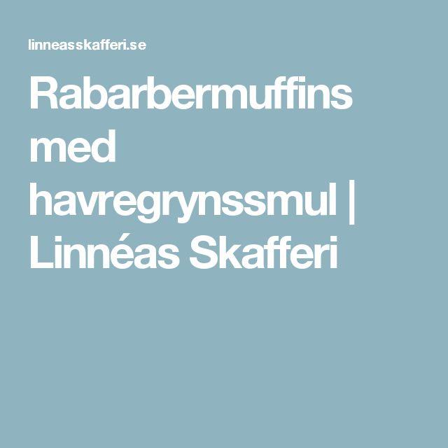 Rabarbermuffins med havregrynssmul | Linnéas Skafferi