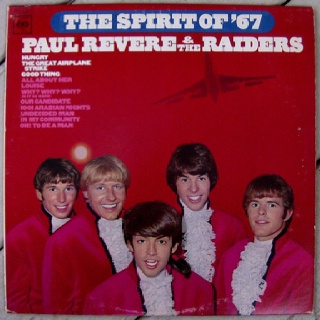 "Paul Revere and the Raiders.  1966.  This is their 6th album titled, ""The Spirit of '67"" with Paul Revere, Mark Lindsay, Phil ""Fang"" Volk, Mike ""Smitty"" Smith & Jim ""Harpo"" Valley."