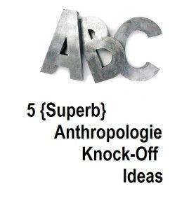5 Superb Anthropologie Knock-Off Ideas
