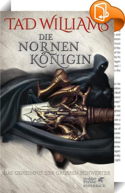 Die Nornenkönigin    :  Wie eine alte Weissagung verrät  wird erst dann Friede in Osten Ard  einkehren  wenn die drei Großen Schwerter  Leid    Hellnagel  und  Dorn   wieder vereinigt sind.