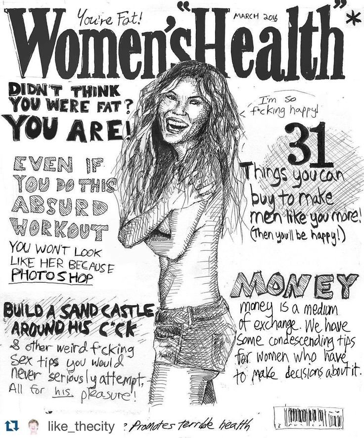 So so true... Good work, mass media, chick peer pressure and asshole blokes: together you're still fucking up women's self-esteem 16 years into the 21st century.