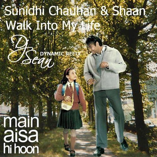 Sunidhi Chauhan & Shaan – Walk Into My Life (Sean`s Dyn…