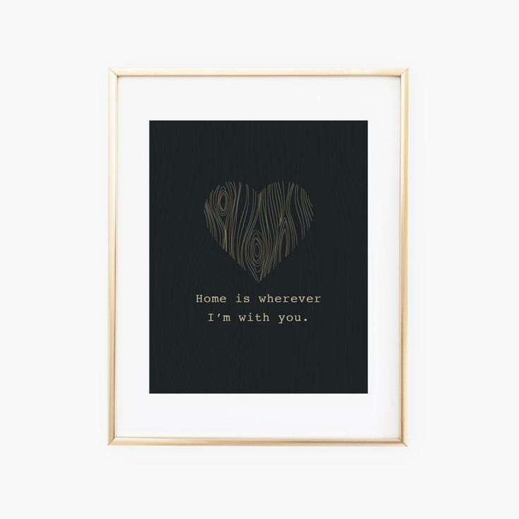 Home is wherever Im with you, typography print, printable quote, housewarming gift, gold print, heart, wood by SmittenPrint on Etsy