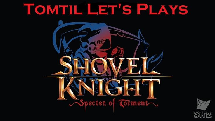 Shovel Knight: Spectre Of Torment Let's Play Part 2
