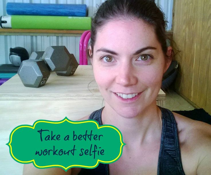 How to take a better fitness selfie fun workouts