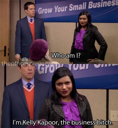 The way my friends and I talk...Kelly Kapoor is the Business Bitch ~ The Office