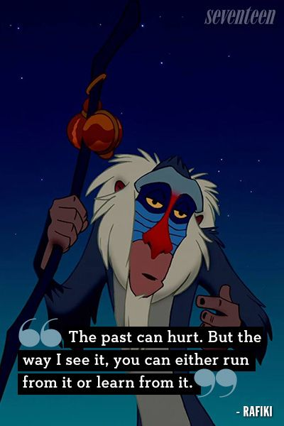 """The past can hurt. But the way I see it, you can either run from it or learn from it.""   Best Disney Movie Quotes - Lessons From Disney Movies"