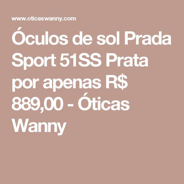 Óculos de sol Prada Sport 51SS Prata por apenas R$ 889,00 - Óticas Wanny