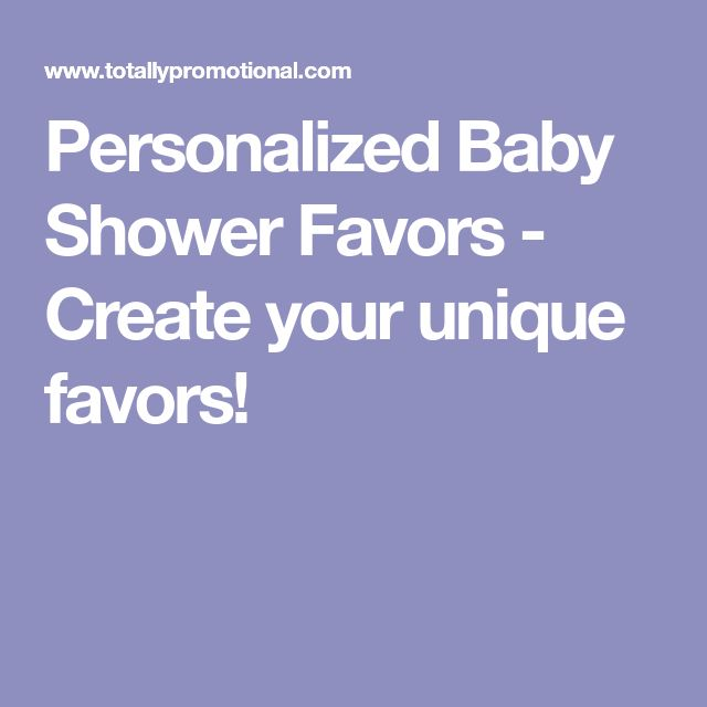 Personalized Baby Shower Favors - Create your unique favors!