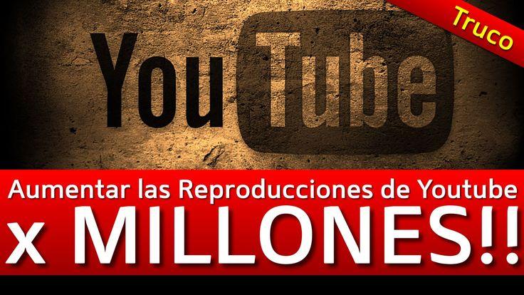 Como Aumentar las Reproducciones de Videos de Youtube x Millones
