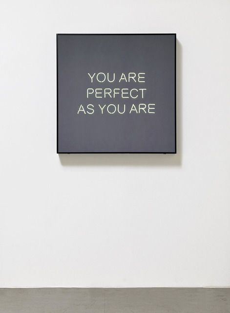 YOU ARE PERFECT AS YOU ARE, 2013, Jeppe hein