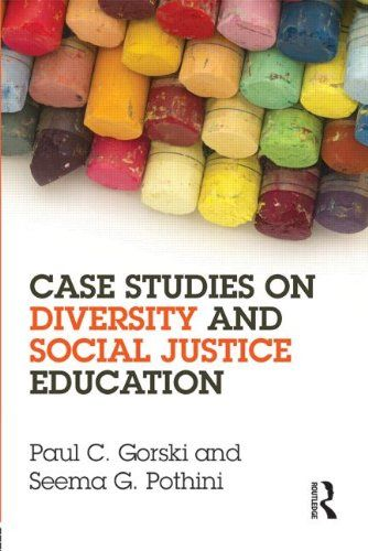 Case Studies on Diversity and Social Justice Education by Paul C. Gorski