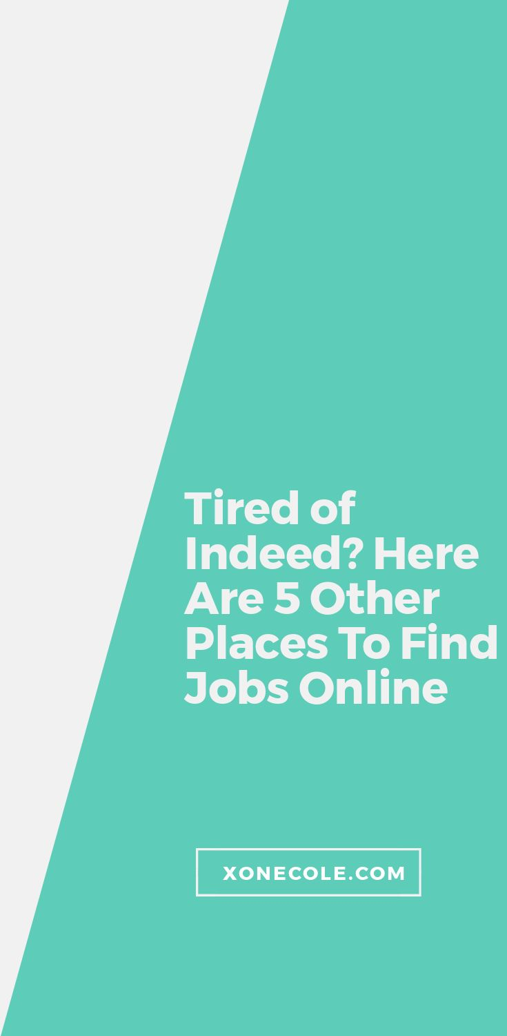 Tired Of Indeed Here Are 5 Other Places To Find Jobs Online Find Jobs Online Online Jobs Find A Job