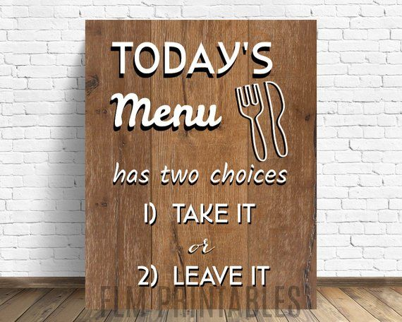 Today S Menu Has Two Choices Take It Or Leave It Print Rustic Kitchen Decor Wall Art Printable Farmho Kitchen Printables Farmhouse Decor Printable Wall Art