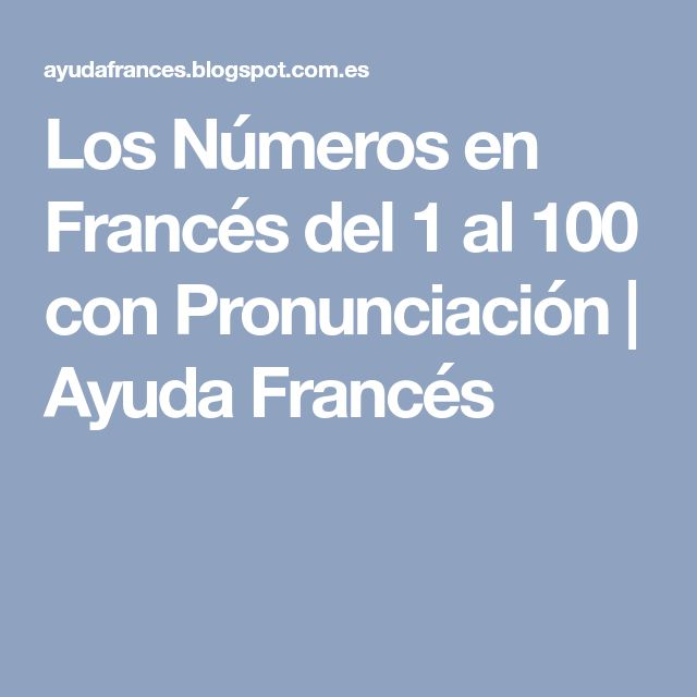Los Números en Francés del 1 al 100 con Pronunciación | Ayuda Francés