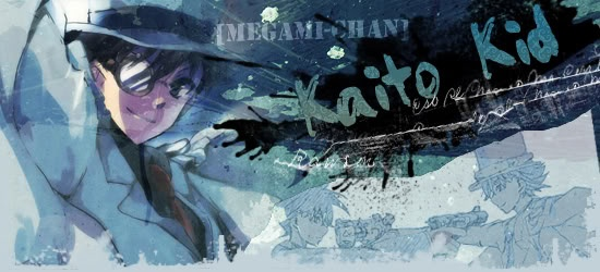 I made this signature for a friend. She loves Kaito Kid more than her life (?)