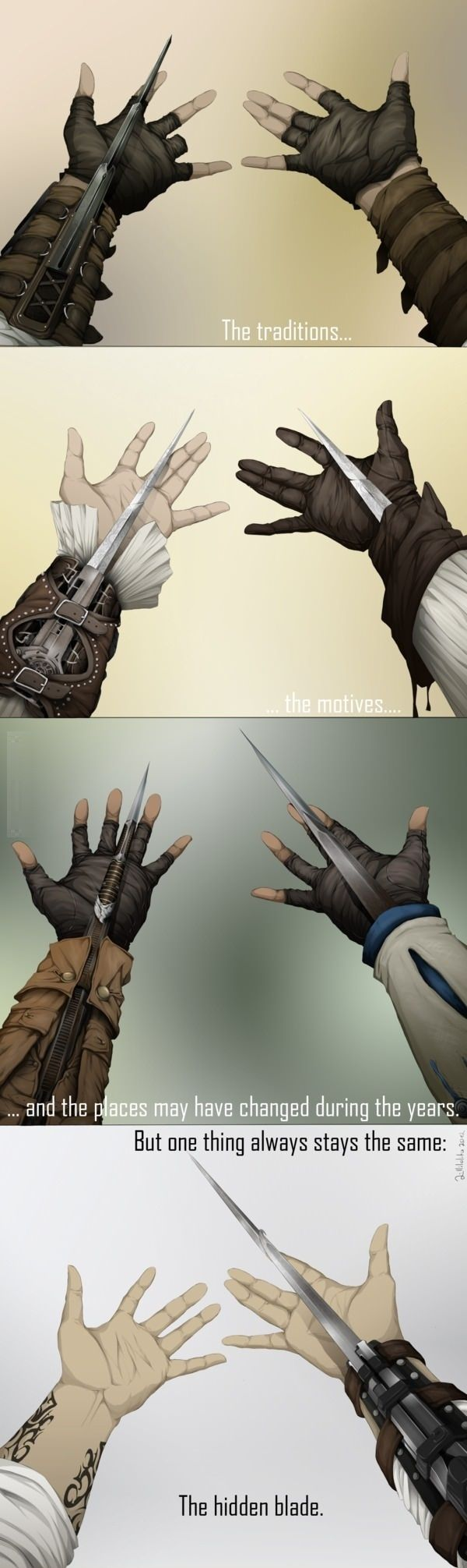 Hidden Blade Tribute from Assassin's Creed                   The traditions, the motives and the places may have changed during the years. But one thing always stays the same: The hidden blade