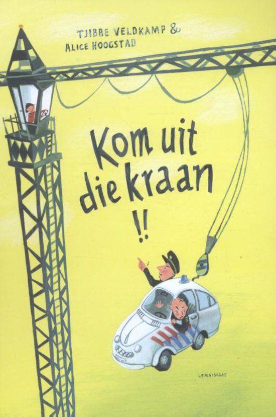 Tjibbe Veldkamp - Kom uit die kraan! (3+)