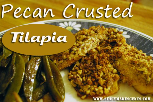 Pecan Crusted Tilapia on http://www.stacymakescents.com