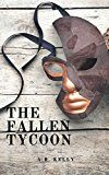 Free Kindle Book -   The Fallen Tycoon (Diana Patterson Mysteries Book 2)