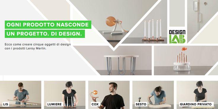 """Progetto Edizione2016 Edizione2017 Il Progetto Il Design Lab di Leroy Merlin èla nuova piattaforma di progetti per il """"design-da-te"""", oggetti di qualitàche puoi realizzare a …"""